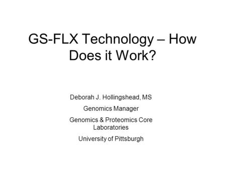 GS-FLX Technology – How Does it Work?