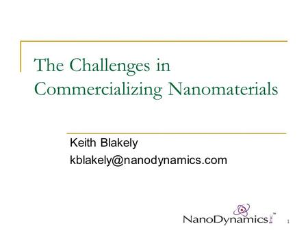 1 The Challenges in Commercializing Nanomaterials Keith Blakely