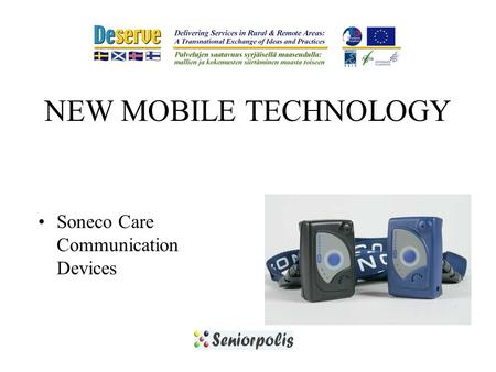 NEW MOBILE TECHNOLOGY Soneco Care Communication Devices.