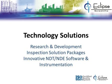 Technology Solutions Research & Development Inspection Solution Packages Innovative NDT/NDE Software & Instrumentation.