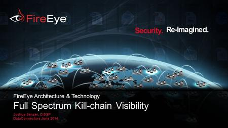 FireEye Architecture & Technology Full Spectrum Kill-chain Visibility