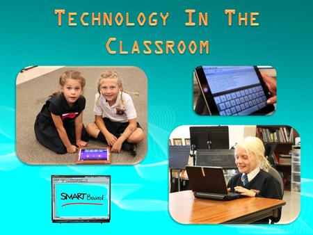 The use of technology in the classroom has greatly enhanced our literacy program. We use programs through student computers, SmartBoards, and iPads. Our.