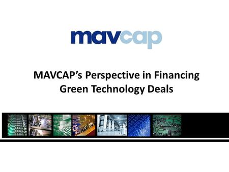 MAVCAPs Perspective in Financing Green Technology Deals.