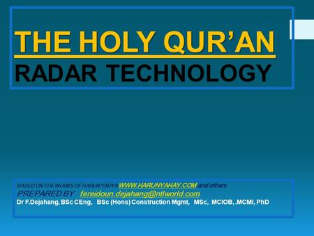 THE HOLY QURAN THE HOLY QURAN RADAR TECHNOLOGY BASED ON THE WORKS OF HARUN YAHYA  and others  PREPARED BY