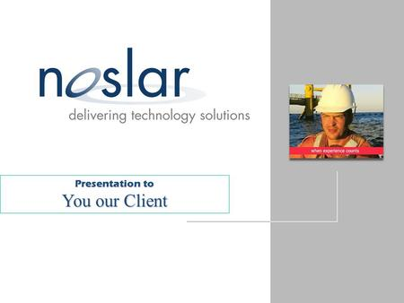 Presentation to You our Client. consulting & design engineering systems integration systems programming services.
