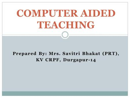 COMPUTER AIDED TEACHING
