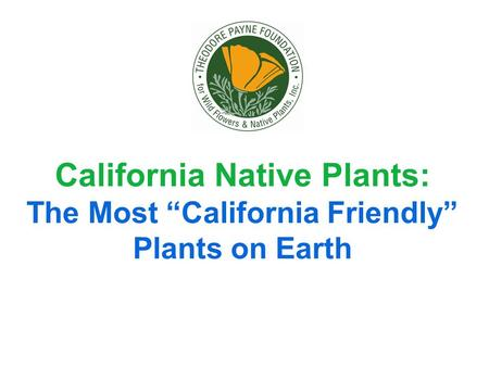 California Native Plants: The Most California Friendly Plants on Earth.