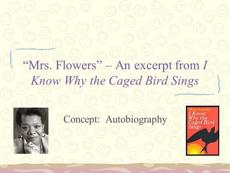 """Mrs. Flowers"" – An excerpt from I Know Why the Caged Bird Sings"