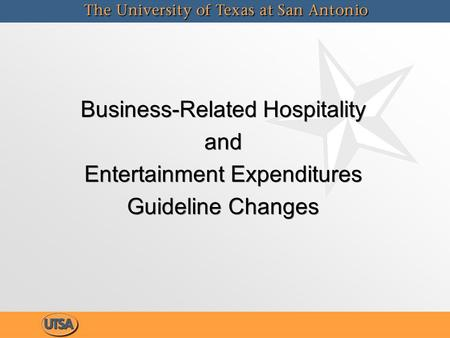 Business-Related Hospitality and Entertainment Expenditures Guideline Changes Business-Related Hospitality and Entertainment Expenditures Guideline Changes.