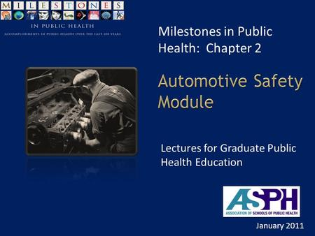 Milestones in Public Health: Chapter 2 January 2011 Lectures for Graduate Public Health Education.