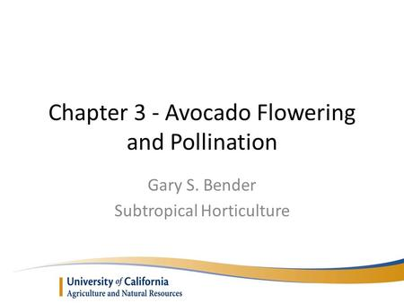 Chapter 3 - Avocado Flowering and Pollination