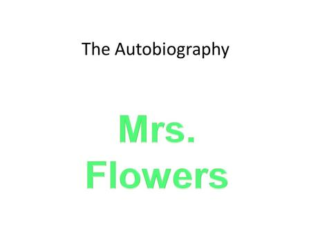 The Autobiography. Bell Ringer Write about someone who has influenced your life. Turn and share how this person has influenced your life.