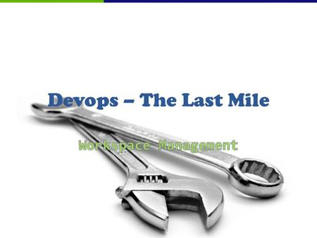 Devops – The Last Mile. Jay Flowers