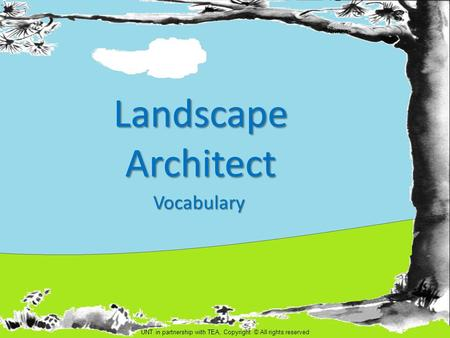 Landscape Architect Vocabulary 1 UNT in partnership with TEA, Copyright © All rights reserved.