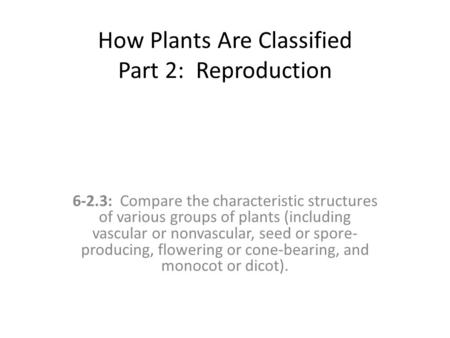 How Plants Are Classified Part 2: Reproduction