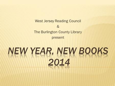 West Jersey Reading Council & The Burlington County Library present.