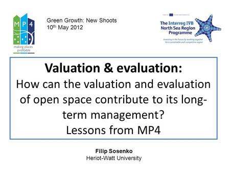 Valuation & evaluation: How can the valuation and evaluation of open space contribute to its long- term management? Lessons from MP4 Green Growth: New.