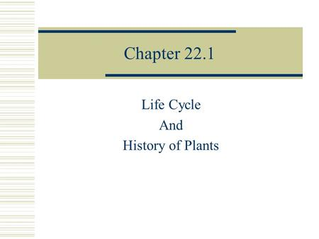 Life Cycle And History of Plants