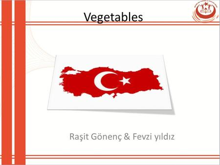 Vegetables Raşit Gönenç & Fevzi yıldız. Vegetables Vegetables are edible parts of plants. They are good sources of indigestible carbohydrates such as.