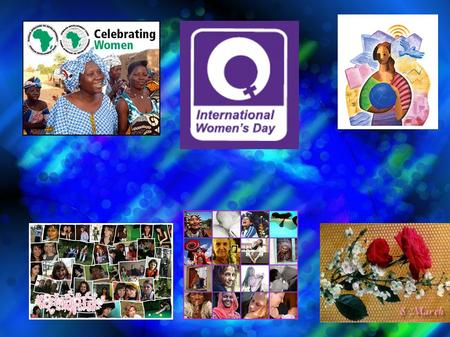 International Women`s Day is a global day celebrating the economic, political achievements of women past, present and future.