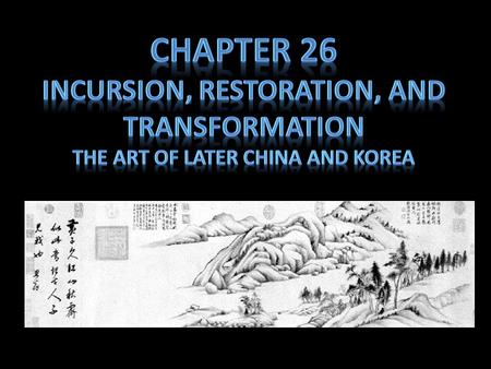 Chapter 26 Incursion, restoration, and transformation