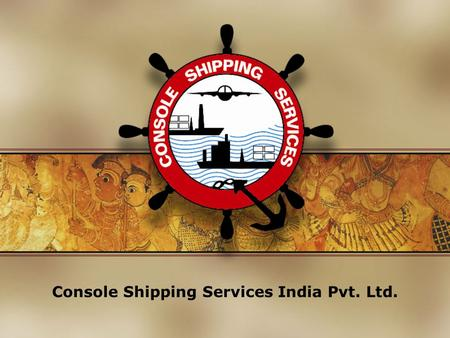 Console Shipping Services <strong>India</strong> Pvt. Ltd.. <strong>INDIA</strong> – Economic Indices The 5 th largest consumer base globally – 320 million! Among the top 5 economies attracting.