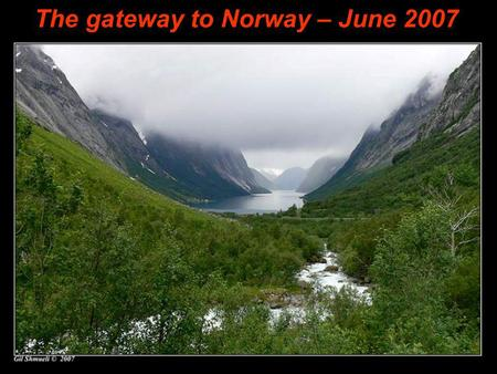 The gateway to Norway – June 2007 © Photo by: Gil Shmueli Music: The Shadows