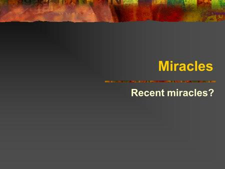 Miracles Recent miracles?. The word 'miracle'... It will be a miracle if I pass this exam. Miracle survival for skydiver with faulty parachute She's worked.