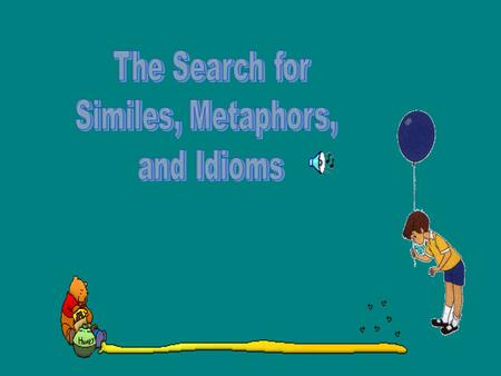 The Search for Similes, Metaphors, and Idioms.