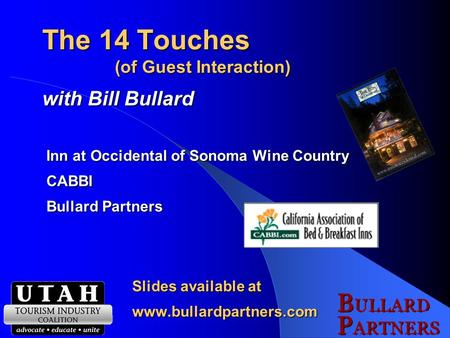 The 14 Touches (of Guest Interaction) with Bill Bullard Inn at Occidental of Sonoma Wine Country Inn at Occidental of Sonoma Wine Country CABBI CABBI.