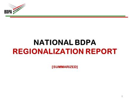 NATIONAL BDPA REGIONALIZATION REPORT [SUMMARIZED] 1.
