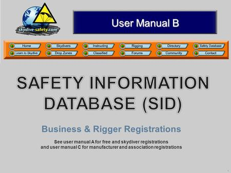 1 User Manual B Business & Rigger Registrations See user manual A for free and skydiver registrations and user manual C for manufacturer and association.