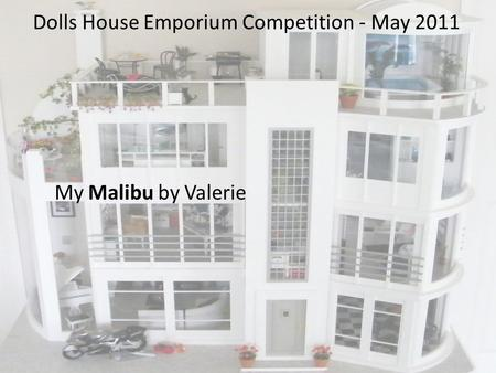 Dolls House Emporium Competition - May 2011 My Malibu by Valerie.