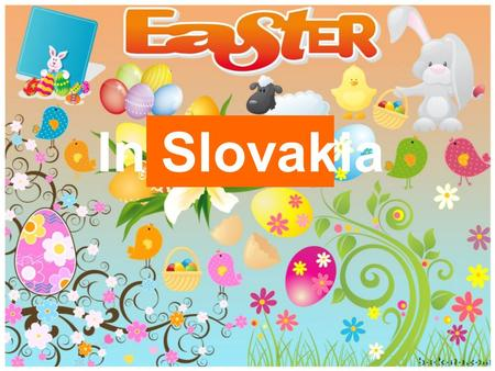 In Slovakia. Easter is a Christian holiday in Slovakia. It is always on Sunday and Monday. Christians say Jesus died on Good Friday. On the third day.