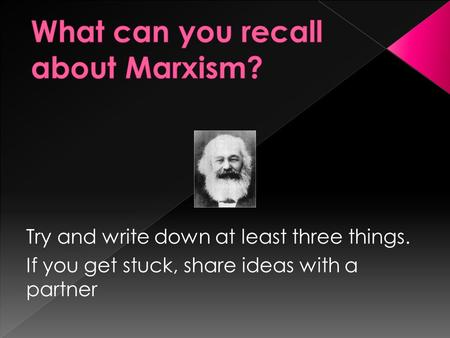 What can you recall about Marxism?