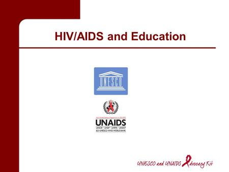 HIV/AIDS and Education 2 A. Some figures and basic facts about HIV/AIDS.