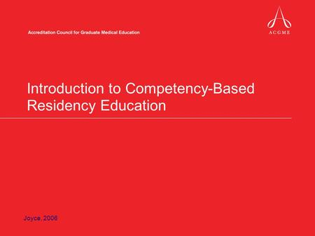 Introduction to Competency-Based Residency Education Joyce, 2006.