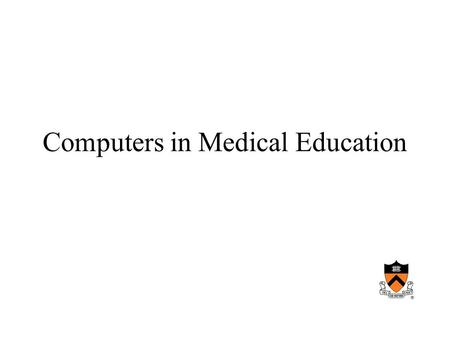 Computers in Medical Education. Roles of computers in medical education Provide facts and information Teach strategies for applying knowledge appropriately.
