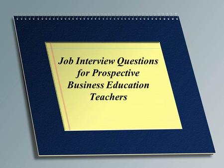 Job Interview Questions for Prospective Business Education Teachers.