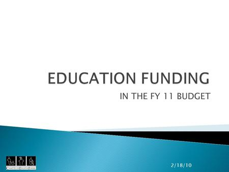 IN THE FY 11 BUDGET 2/18/10. 2 CEF The Committee for Education Funding (CEF) is the oldest and largest education coalition. We represent over 80 national.