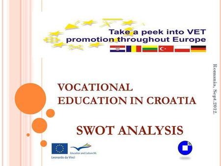 VOCATIONAL EDUCATION IN CROATIA SWOT ANALYSIS Romania, Sept.2012.