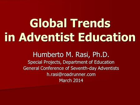 Global Trends in Adventist <strong>Education</strong>
