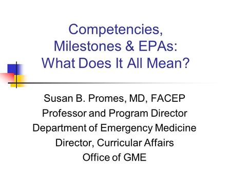 Competencies, Milestones & EPAs: What Does It All Mean?