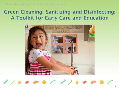 Green Cleaning, Sanitizing and Disinfecting: A Toolkit for Early Care and Education.