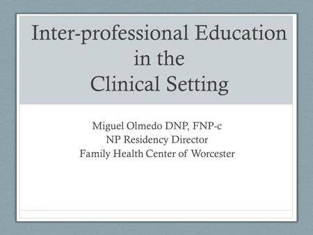 Inter-professional Education in the Clinical Setting