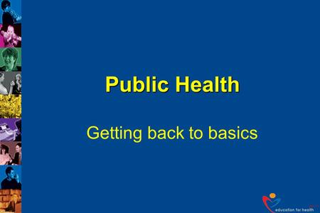 Public Health Getting back to basics