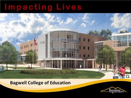 Impacting Lives Bagwell College of Education. TEACHER EDUCATION ADVISEMENT CENTER (TEAC) Dr. Maurice Wilson Director, Education Student Services Associate.