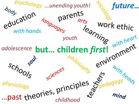 but… children first! future… parents education work ethic learning