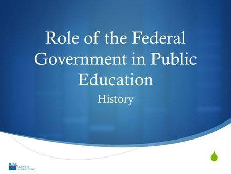 Role of the Federal Government in Public Education History.