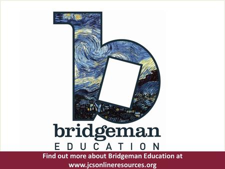 Find out more about Bridgeman Education at www.jcsonlineresources.org.
